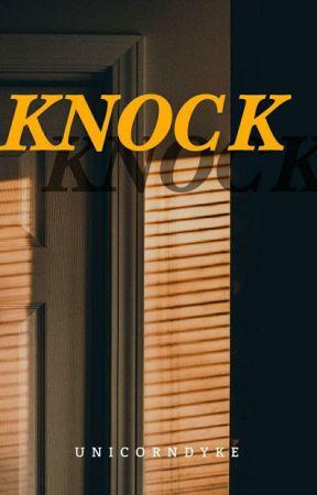 Knock, Knock by UnicornDyke