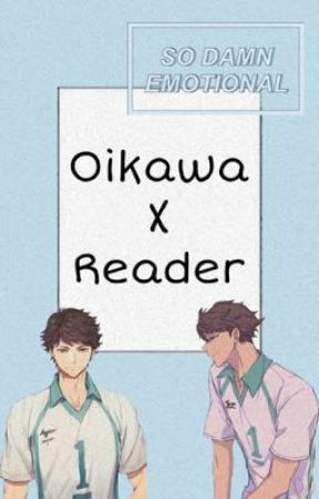 ~Oikawa x Reader~  by WickedWriterForever