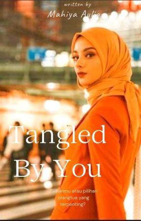 Tangled By You by MahiyaAulia