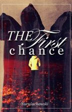 The First Chance by Nurulachowski
