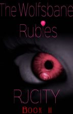 The Hunters Saga #2: The Wolfsbane Rubies  ✅ by RJ_City