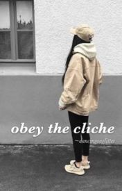 Obey The Cliché by DancingOnGlitter