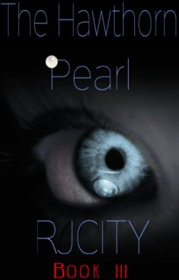 The Hunters Trilogy #3: The Hawthorn Pearl  ✅