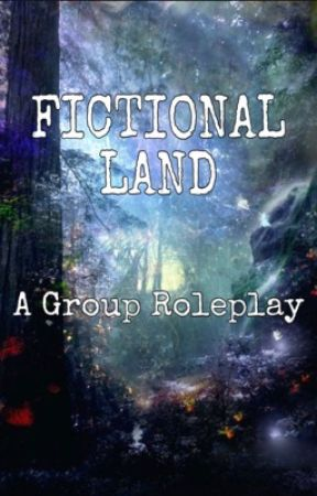 Fictional Land Group rp by _Annabel-Lee_