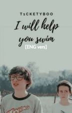 I WILL HELP YOU SWIM-Reddie one shot [ENG vers] by t1cketyboo
