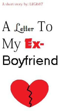A Letter To My Ex-Boyfriend - Wattpad