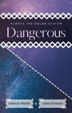 """Dangerous"" A planethumans x reader story by JulianneTheGerman"