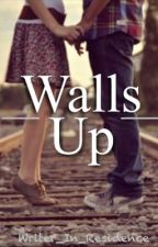 Walls Up (One Last Time #1) by Writer_In_Residence
