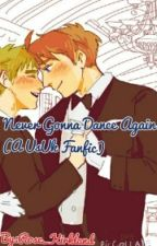 Never Gonna Dance Again(A USUK fanfic) by HiddingInVoid