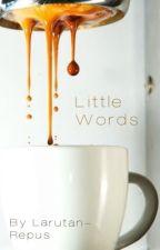 Little Words by Larutan-Repus