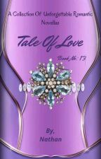 Tale Of Love Book 13 by NathanprithviAgain