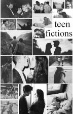 Teen Fictions by lovelycriminal