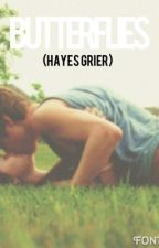 Butterflies (Hayes Grier facfic) by luke_hemmings_is_hot