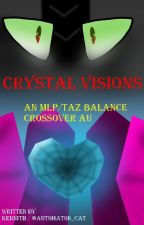 Crystal Visions - MLP/TAZ Crossover AU by Automaton_Cat