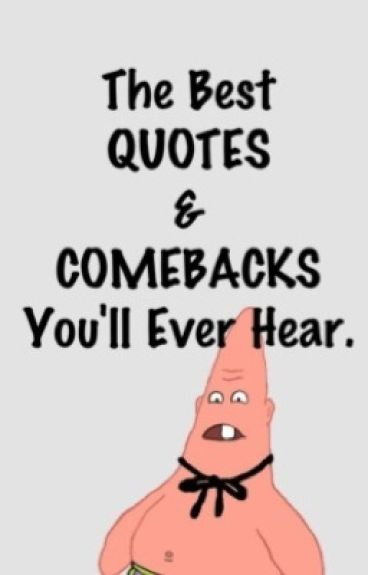 The Best QUOTES & COMEBACKS You'll Ever Hear
