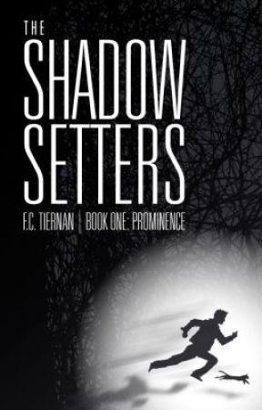 The Shadow Setters Book 1: Prominence by FreddyTiernan