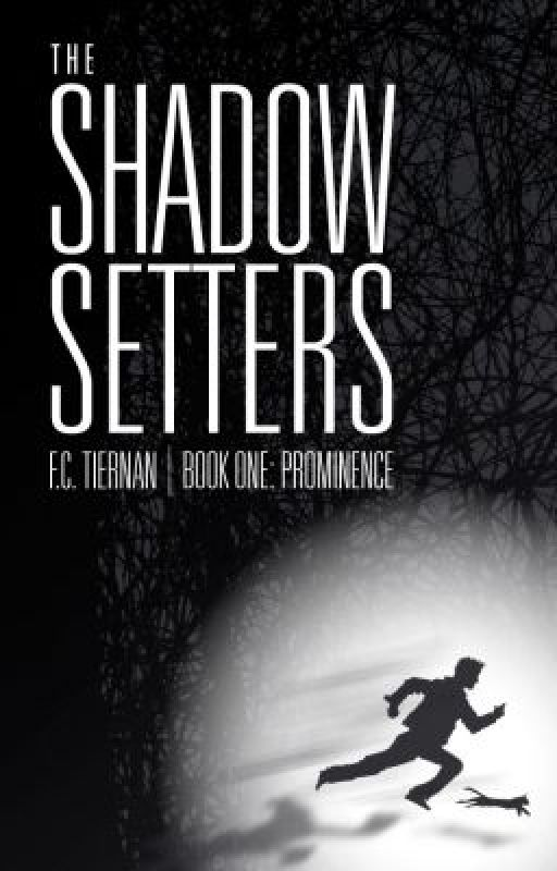 The Shadow Setters Book 1: Prominence by FreddyTiernan