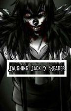 Laughing Jack X Reader by Bitchylit