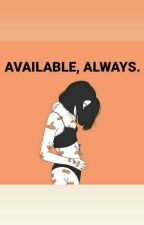 avilable,always. by 9selenophile