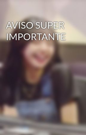 AVISO SUPER IMPORTANTE by Dissonancce
