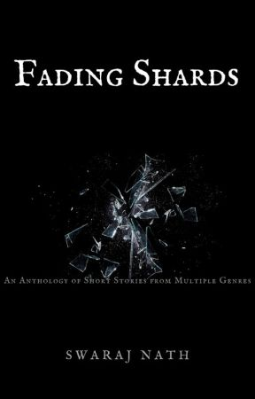Fading Shards by SwarajWrites