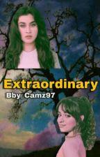 Extraordinary (Camren)  by Bby_Camz97