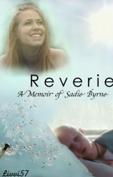 Reverie ~ The Memoir of Sienna Byrne by Livvi57