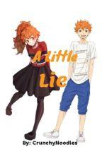A Little Lie (Haikyuu x Everyone) by CrunchyNoodles