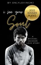 I See Your Soul [An Original Michael Jackson Love Story] by onlylovingmj