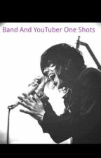 Band and Youtuber One Shots by peacefulmoonflower
