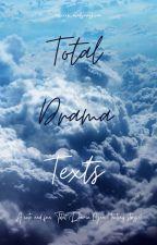 Total Drama Texts by miicrowaved_sunshine
