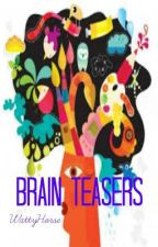 Brain Teasers by WattyHorse
