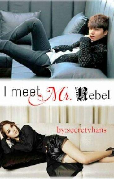 I meet Mister Rebel (COMPLETED) by secretvhans