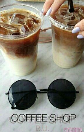 Coffee Shop - B.U. by psycho_tae