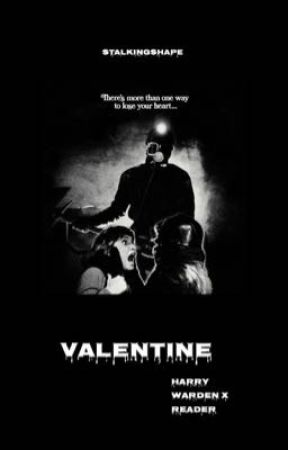 VALENTINE -> harry warden  by stalkingshape