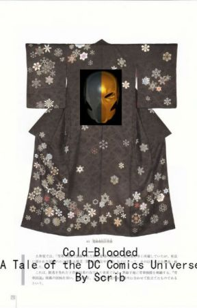 Cold-Blooded:  A DC Universe Fanfiction (#Wattys2015) by Scribblescribble