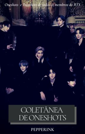 Coletânea de oneshots BTS by PepperInk
