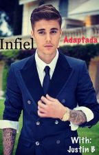 Infiel (Adaptada y TERMINADA)-Justin y tú by BiebsAzu