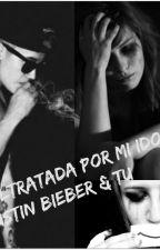 Maltratada por mi Idolo// Justin Bieber& tu by BarbaraInostroza