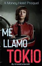 Me Llamo Tokio (My Name Is Tokyo) - A Money Heist Prequel  by ursulacorbero89