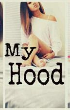 MY HOOD (EDITING) by Dhatt_chick_elgah