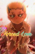 Forced Love by Mikan_Kurenai