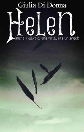 Helen†- Anche il Diavolo, una volta, era un angelo.
