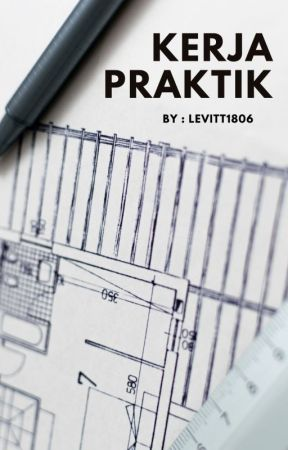 KERJA PRAKTIK by Levitt1806