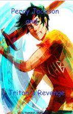 Percy Jackson and Triton's Revenge by LilyLunaJackson