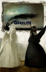 Deadline by ReahBellion