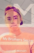 My Brothers Secret (Magcon FF)*slow updates* by JackpotMatt