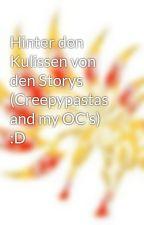 Hinter den Kulissen von den Storys (Creepypastas and my OC's) :D by xXKageXx