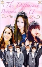 The Difference Between Us (EXO FanFic) by KpopDreamerQueen