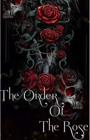 The Order of the Rose  by shadow_ivywrites0
